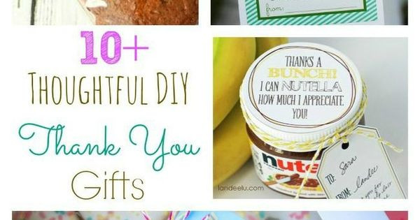 Thoughtful Thank You Gift Ideas  Thoughtful DIY Thank You Gifts For The People You