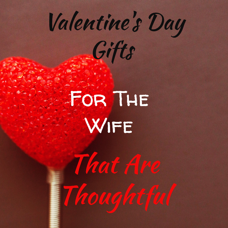 Valentine Day Gift Ideas For Wife  Valentine s Day Gifts For The Wife That Are Thoughtful