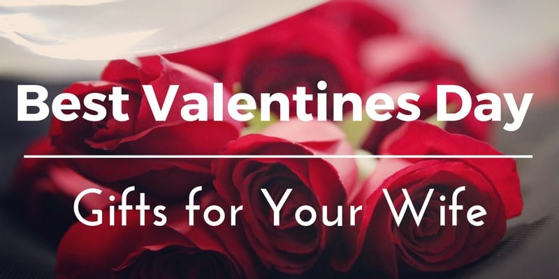 Valentine Day Gift Ideas For Wife  Best Valentines Day Gifts for Your Wife 35 Unique