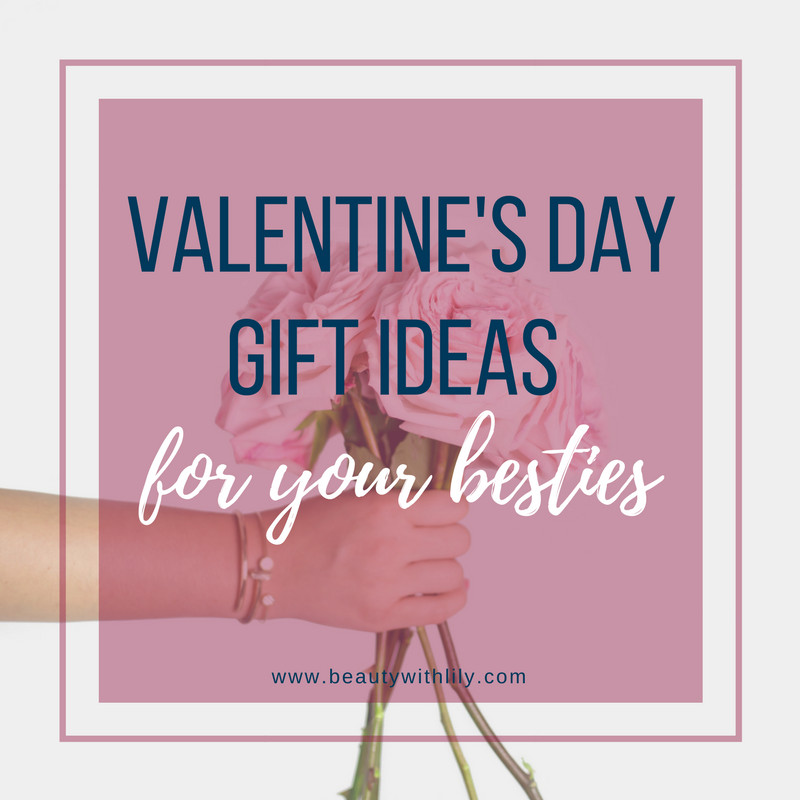 Valentine'S Day Gift Ideas For Friends  Valentine s Day Gift Ideas For Your Friends Beauty With Lily