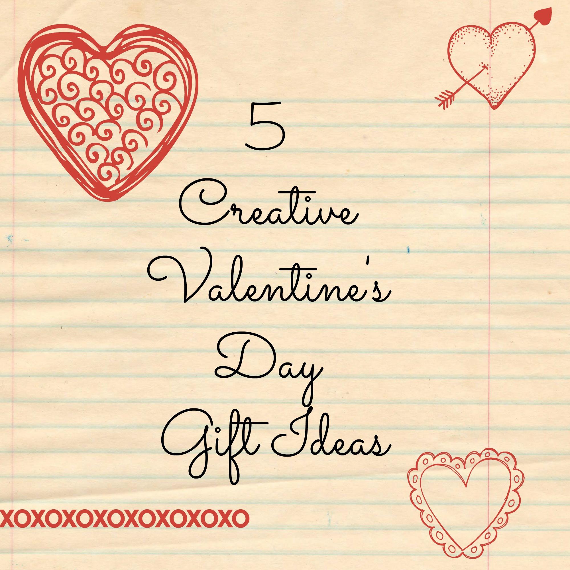 Valentines Creative Gift Ideas  5 Creative Valentine's Day Gift Ideas