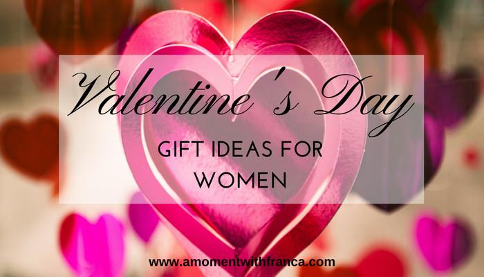 Valentines Gift Ideas For Women  Valentine s Day Gift Ideas For Women • A Moment With Franca