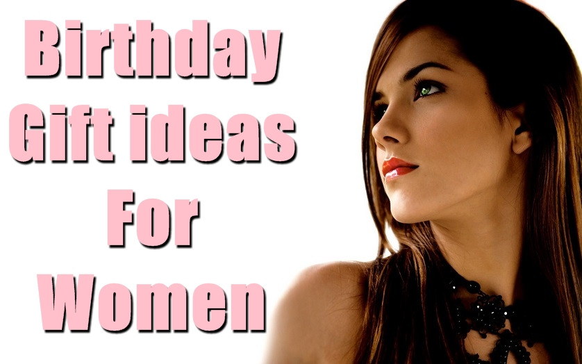 Woman Birthday Gift Ideas  30 Most Appropriate Birthday Gift Ideas for Women