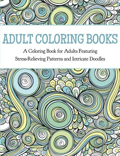 Best ideas about Adult Coloring Books Stress Relieving Patterns . Save or Pin Relaxing Coloring Books for Adults Now.