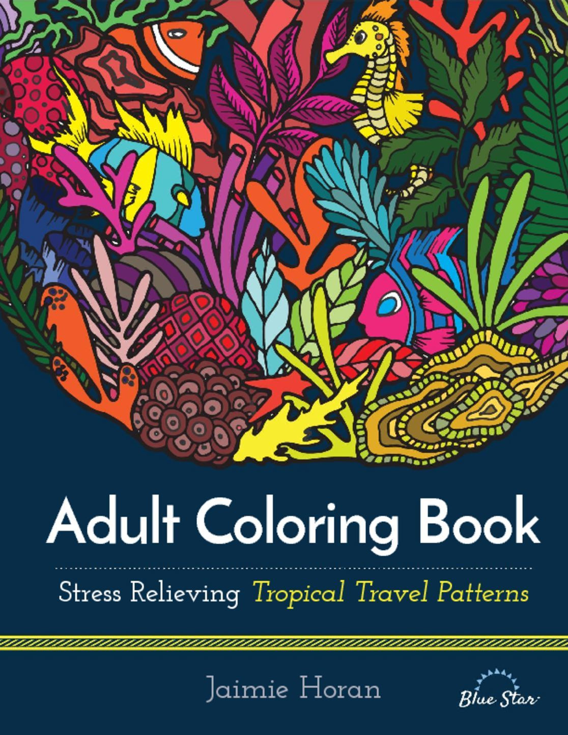 Best ideas about Adult Coloring Books Stress Relieving Patterns . Save or Pin Adult Coloring Book Stress Relieving Tropical Travel Now.
