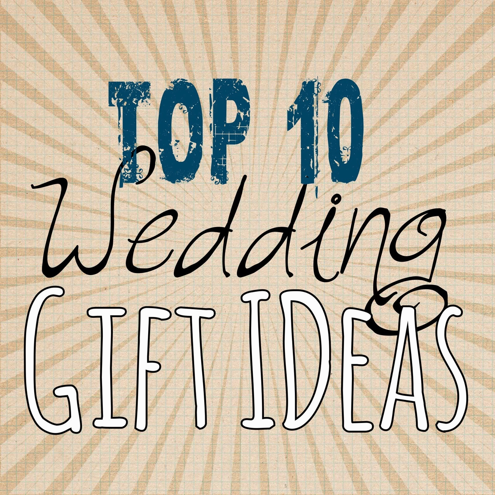 Best ideas about Best Wedding Gift Ideas . Save or Pin Top 10 Wedding Gift Ideas Lou Lou Girls Now.