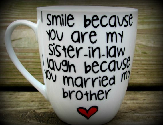 Best ideas about Birthday Gift Ideas For Sister In Law . Save or Pin Sister in law Sister in law t sister in law mug sister Now.