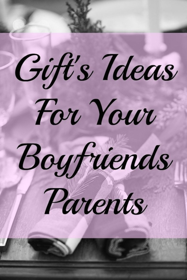 Best ideas about Christmas Gift Ideas For Boyfriends Parents . Save or Pin Gift s Ideas For Your Boyfriends Family Now.