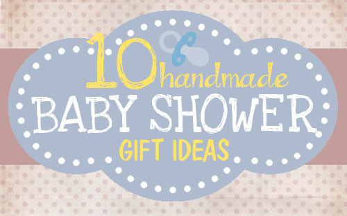 Best ideas about Cute Baby Shower Gift Ideas For A Boy . Save or Pin 10 Handmade Baby Shower Gift Ideas How to Nest for Less™ Now.