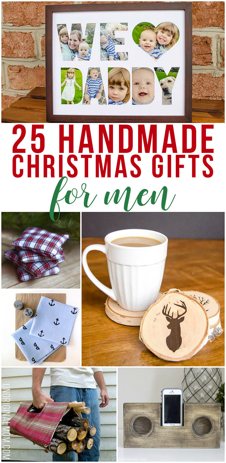 Best ideas about DIY Christmas Gift For Men . Save or Pin 25 Handmade Christmas Gifts for Men unOriginal Mom Now.