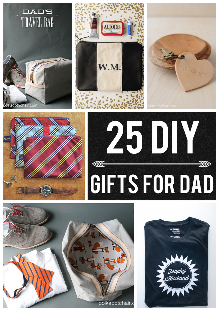 Best ideas about DIY Christmas Gifts For Dad . Save or Pin 25 DIY Gifts for Dad on Polka Dot Chair Blog Now.