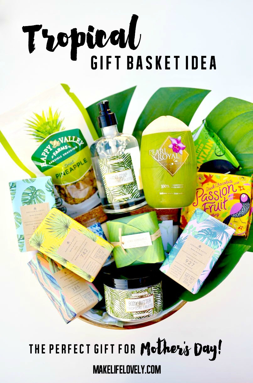 Best ideas about Father'S Day Gift Basket Ideas . Save or Pin Tropical Mother s Day Gift Basket Idea that Mom Will LOVE Now.