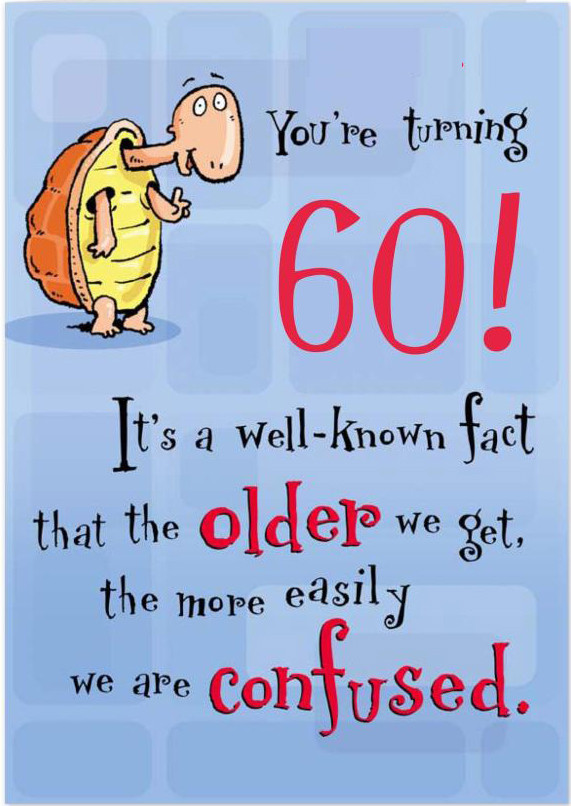 Best ideas about Funny 60th Birthday Wishes . Save or Pin Printable 60th Birthday Cards Printable 360 Degree Now.
