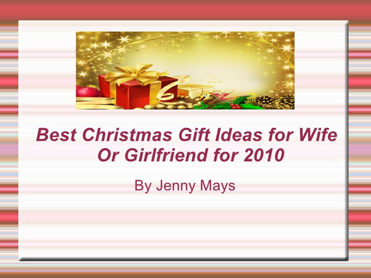 Best ideas about Gift Ideas For Son'S Girlfriend . Save or Pin Christmas Gifts Ideas for Wife or Girlfriend for 2010 Now.