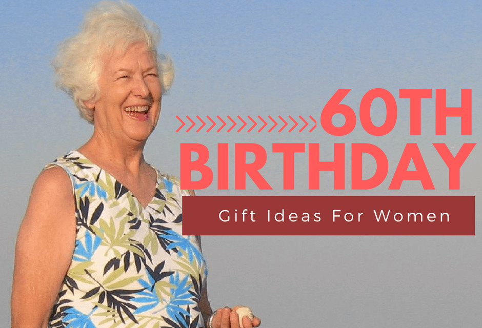 Best ideas about Gift Ideas For Womans 60th Birthday . Save or Pin 15 Thoughtful 60th Birthday Gift Ideas For Women Now.
