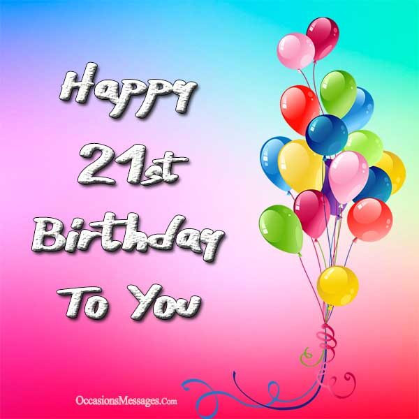 Best ideas about Happy 21st Birthday Wishes . Save or Pin Happy 21st Birthday Wishes Occasions Messages Now.