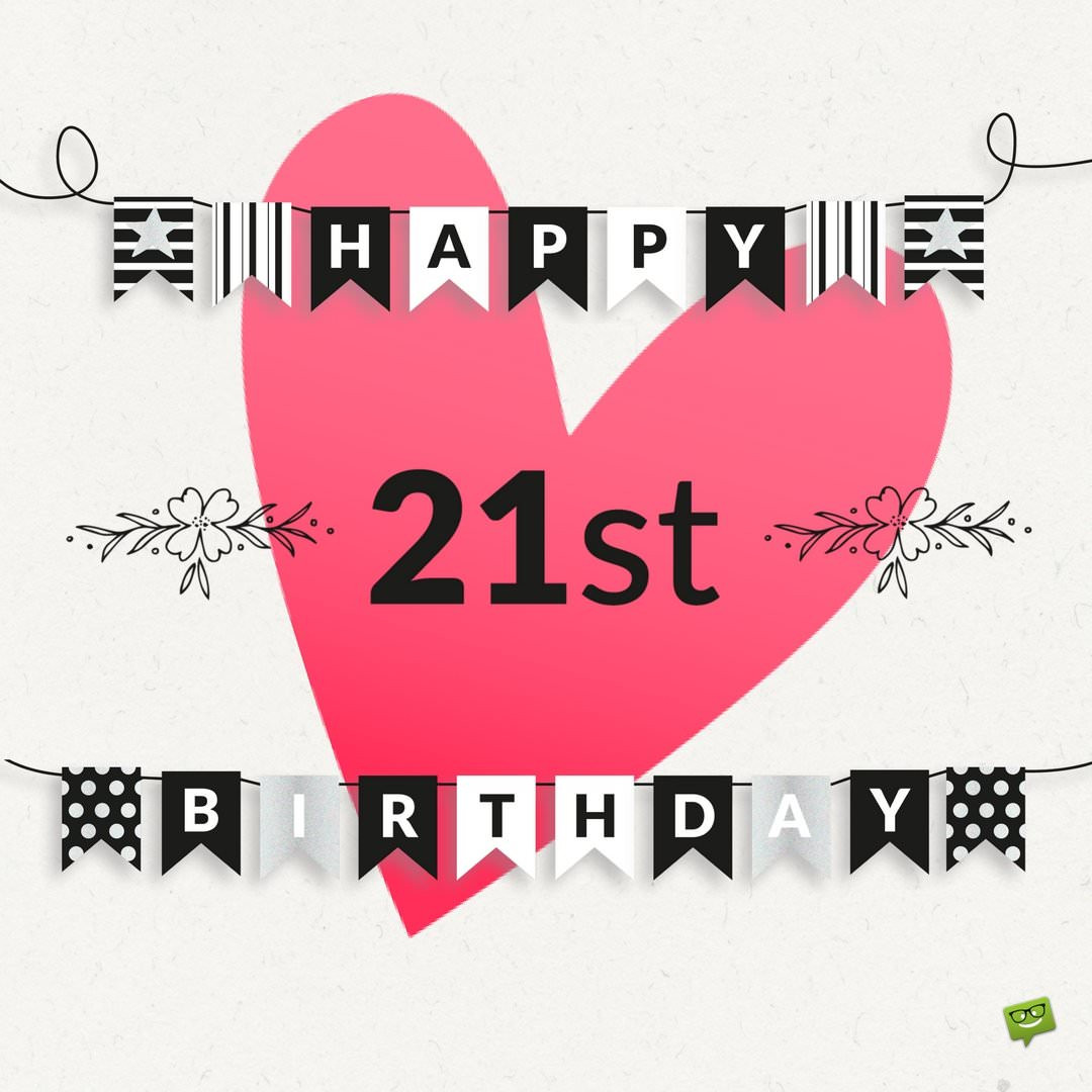 Best ideas about Happy 21st Birthday Wishes . Save or Pin Birthday Wishes for 21st Birthday Now.