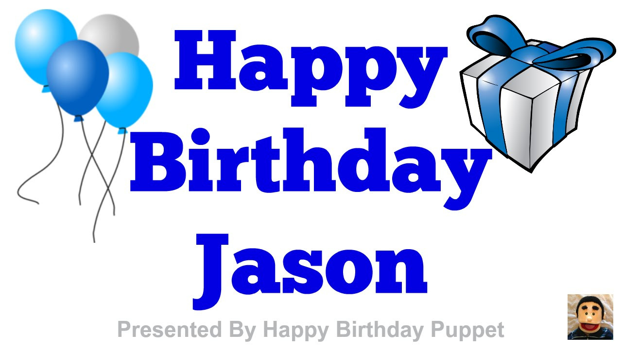 Best ideas about Happy Birthday Jason Funny . Save or Pin Happy Birthday Jason Best Happy Birthday Song Ever Now.