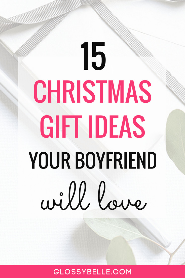 Best ideas about Holiday Gift Ideas For Boyfriend . Save or Pin 15 Christmas Gift Ideas Your Boyfriend Will Love – Glossy Now.