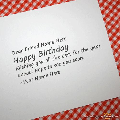 Best ideas about How To Write A Birthday Card . Save or Pin Cool Birthday Card For Any Friend With Name Now.