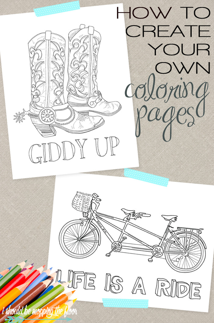 Best ideas about Make Coloring Book Pages . Save or Pin i should be mopping the floor How to Create Your Own Now.