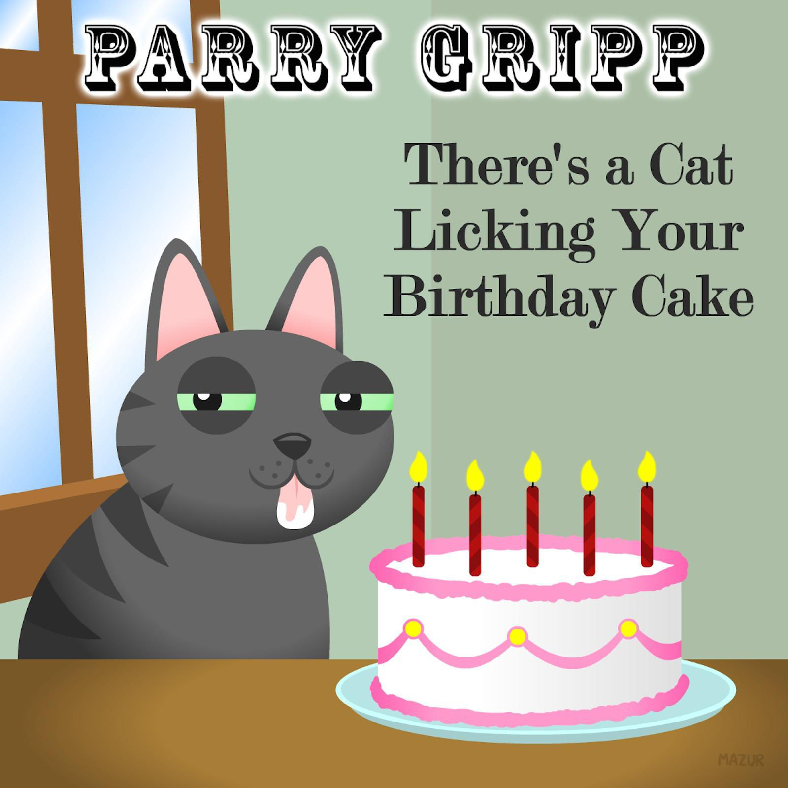 Best ideas about There's A Cat Licking Your Birthday Cake . Save or Pin There s a Cat Licking Your Birthday Cake Single by Parry Now.