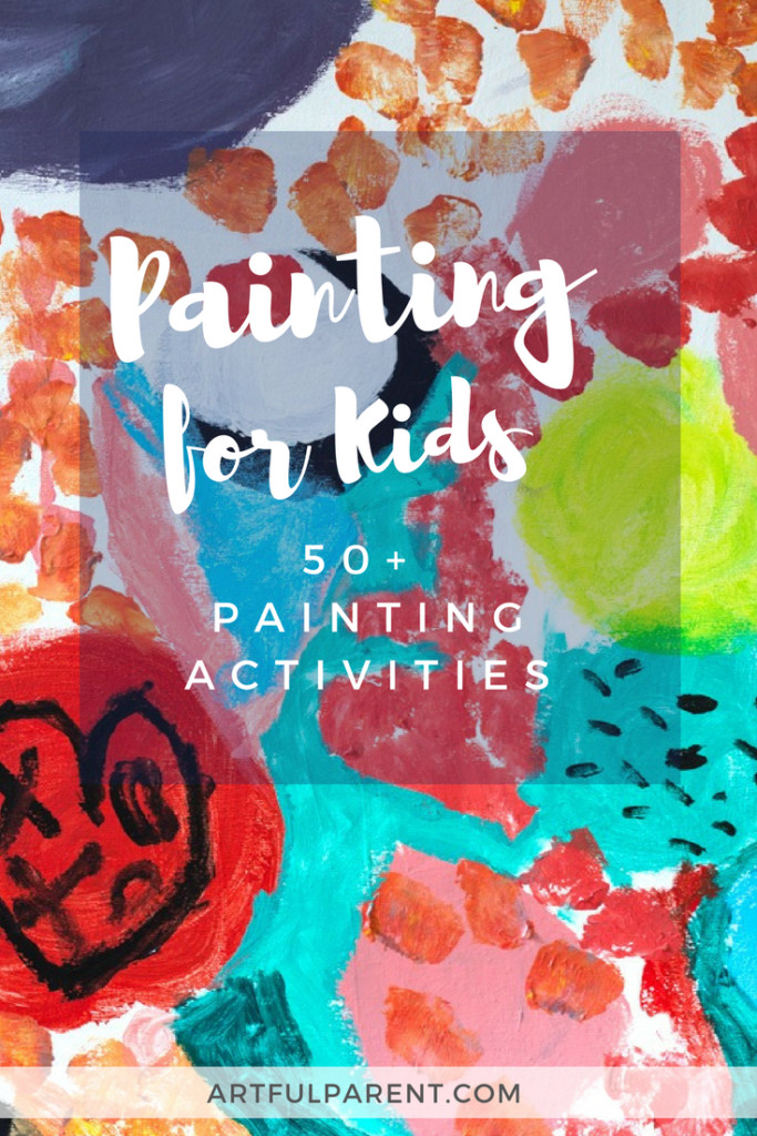 Best ideas about Art Ideas For Kids . Save or Pin Painting for Kids 50 Awesome Painting Activities Kids Love Now.