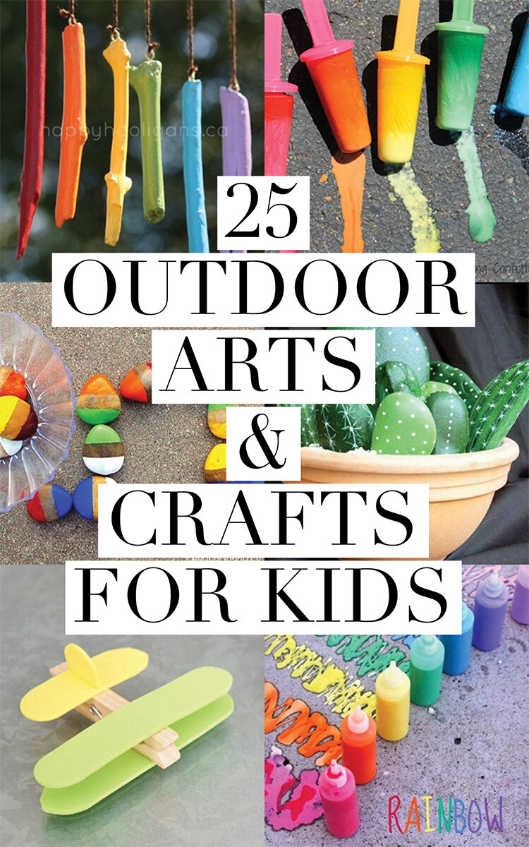 Best ideas about Arts & Crafts For Kids . Save or Pin 25 Outdoor Arts and Crafts for Kids Now.