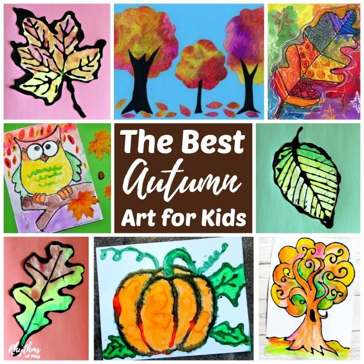 Best ideas about Best Kids Art . Save or Pin The Best Fall Art Projects for Kids Rhythms of Play Now.
