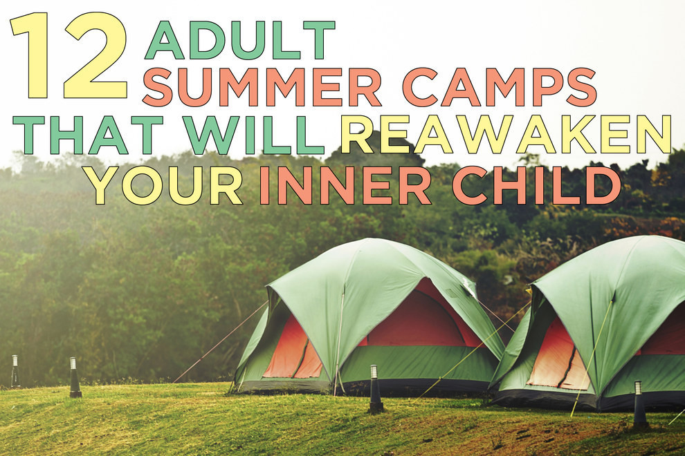 Best ideas about Camping Ideas For Adults . Save or Pin 12 Adult Summer Camps That Will Reawaken Your Inner Child Now.