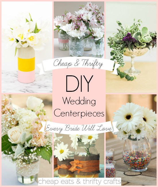 Best ideas about Cheap DIY Wedding . Save or Pin Cheap and Thrifty DIY Wedding Centerpieces Every Bride Now.