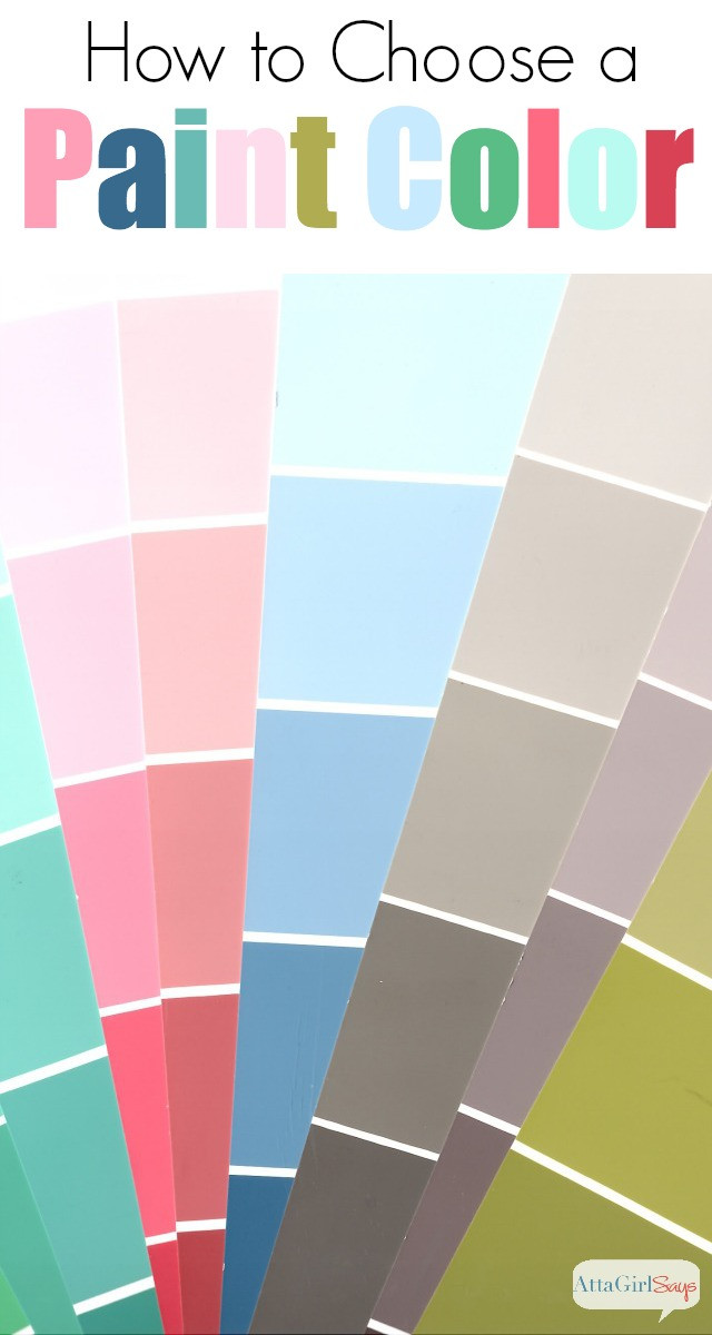Best ideas about Choosing Paint Colors . Save or Pin 12 Tips for Choosing Paint Colors Atta Girl Says Now.