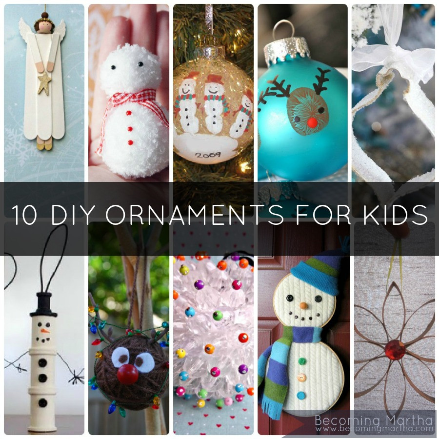Best ideas about Christmas DIY For Kids . Save or Pin 10 DIY Kids Christmas Ornaments to Make at Home Now.