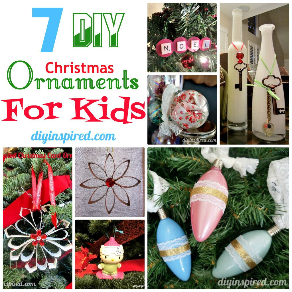 Best ideas about Christmas DIY For Kids . Save or Pin 7 DIY Christmas Ornaments for Kids DIY Inspired Now.