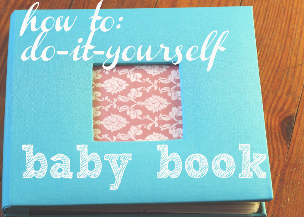 Best ideas about DIY Baby Book . Save or Pin a baby book DIY Now.