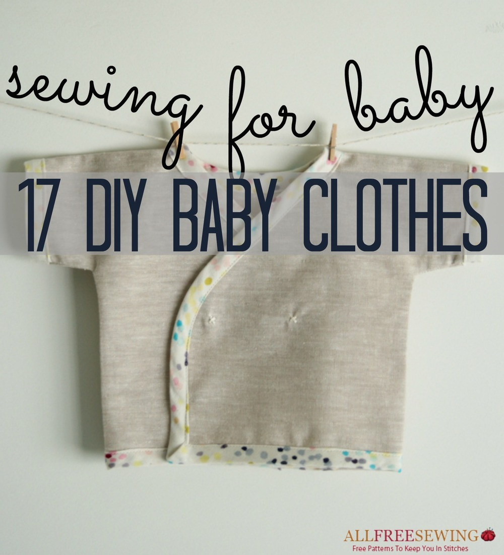 Best ideas about DIY Baby Clothing . Save or Pin Sewing for Baby 17 DIY Baby Clothes Now.