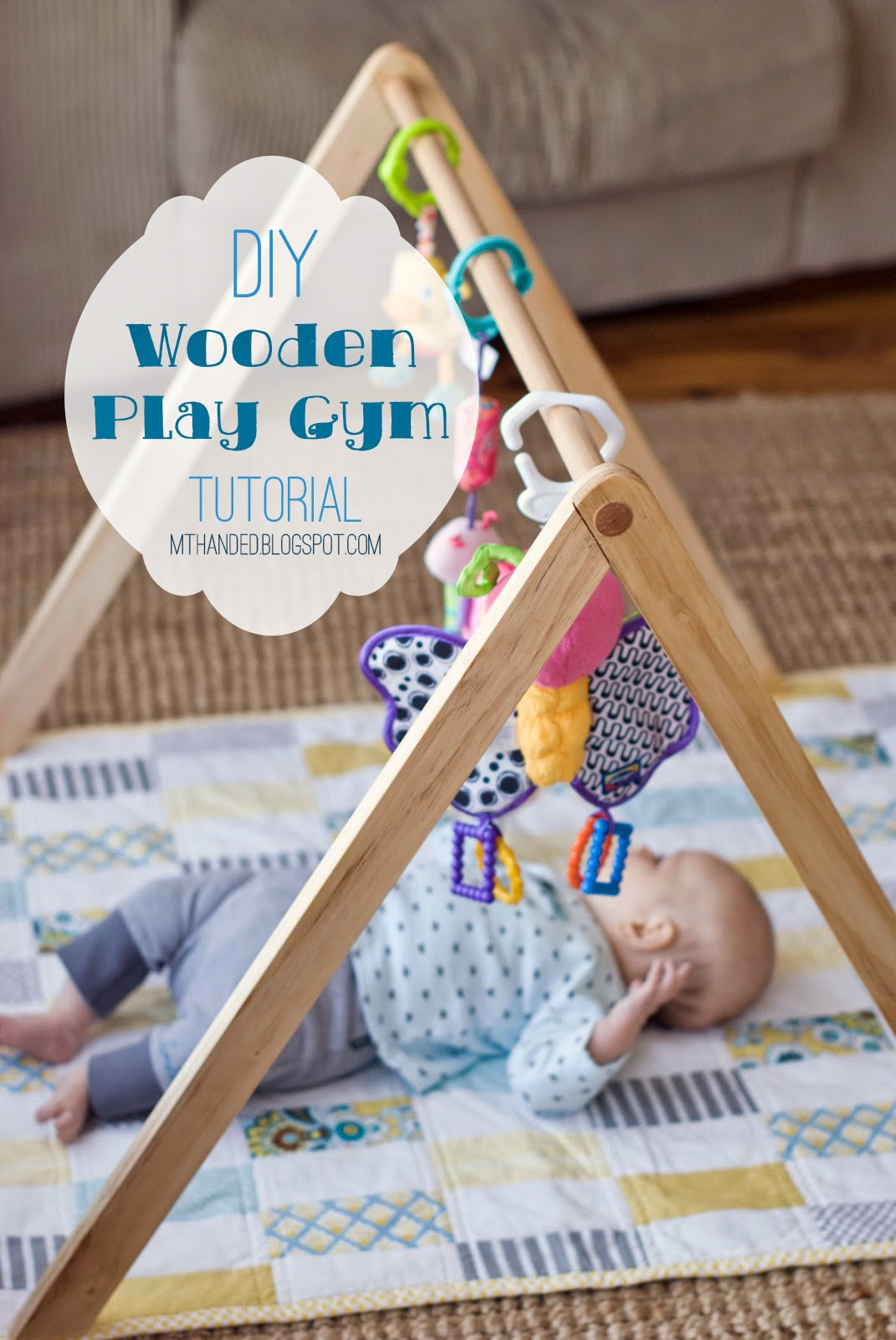 Best ideas about DIY Baby Crafts . Save or Pin Empty Handed Wooden Baby Gym Tutorial Now.