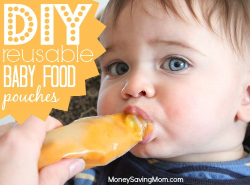 Best ideas about DIY Baby Food Pouch . Save or Pin Do It Yourself Reusable Baby Food Pouches Money Saving Mom Now.