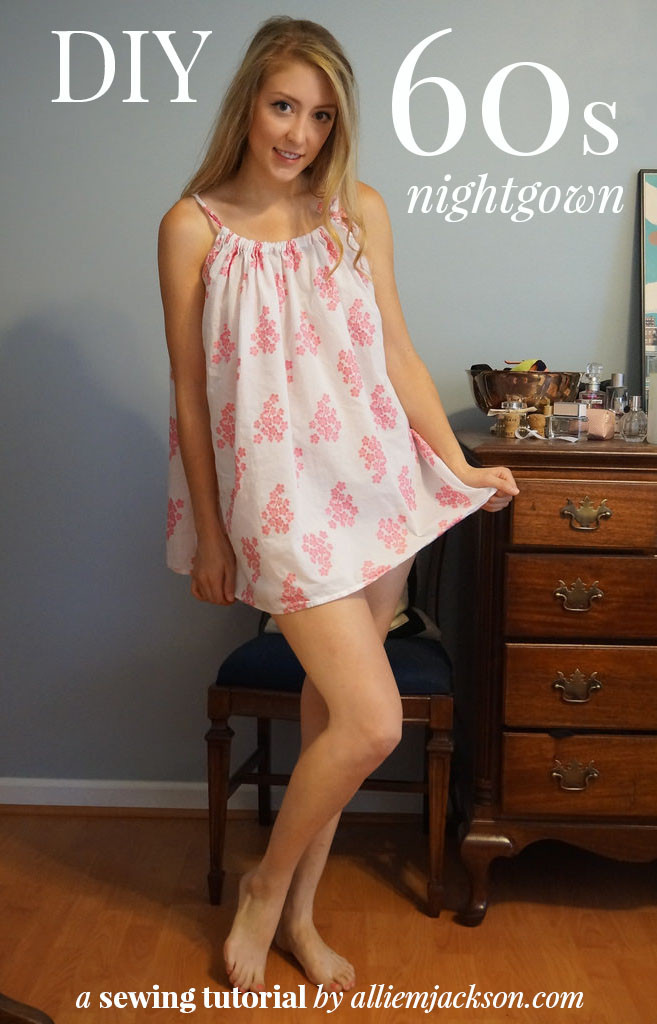 Best ideas about DIY Babydoll Nightie . Save or Pin Allie Jackson Do it Yourself a 60 s Nightgown Now.