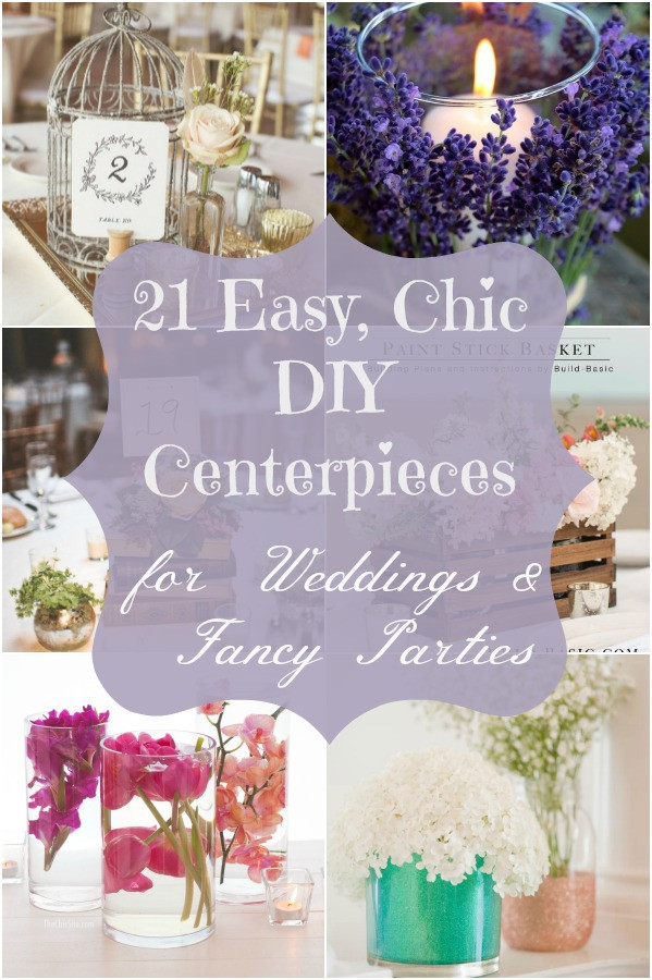 Best ideas about DIY Centerpieces For Weddings . Save or Pin 21 Easy Chic DIY Centerpieces for Weddings & Fancy Now.