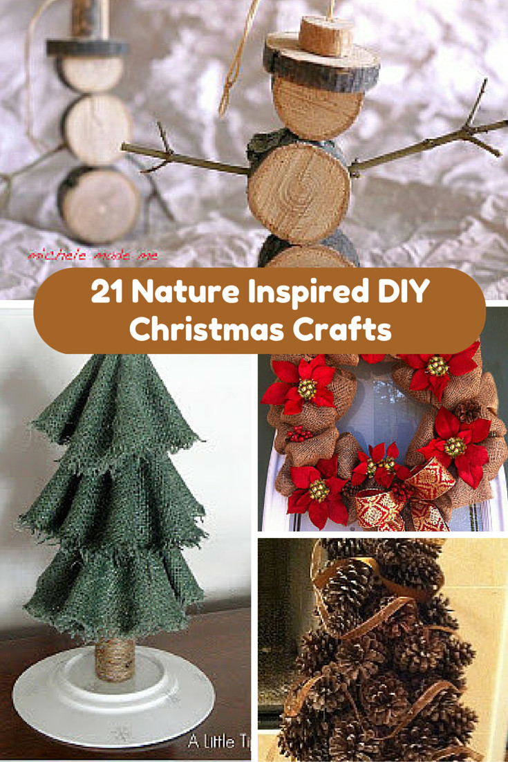 Best ideas about DIY Christmas Crafts . Save or Pin 21 Nature Inspired DIY Christmas Crafts Now.