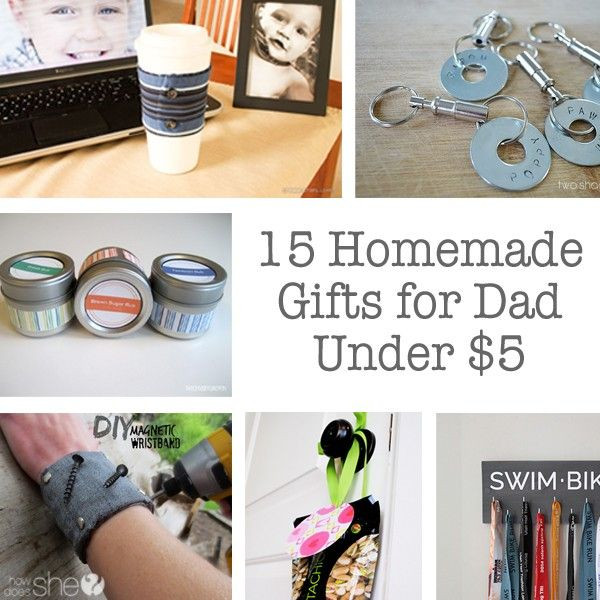 Best ideas about DIY Christmas Presents For Dads . Save or Pin 15 Homemade Gifts for Dads Under $5 Now.