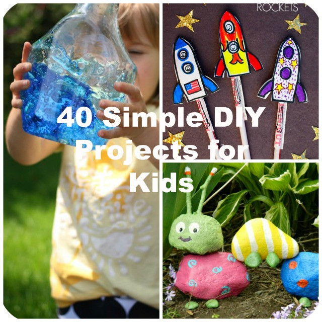 Best ideas about DIY Crafts For Kids . Save or Pin 40 Simple DIY Projects for Kids to Make Now.