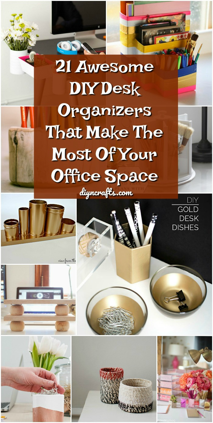 Best ideas about DIY Desk Organizer Ideas . Save or Pin 21 Awesome DIY Desk Organizers That Make The Most Your Now.