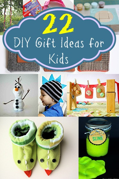 Best ideas about DIY Gifts For Kids . Save or Pin 22 DIY Gift Ideas for Kids Now.