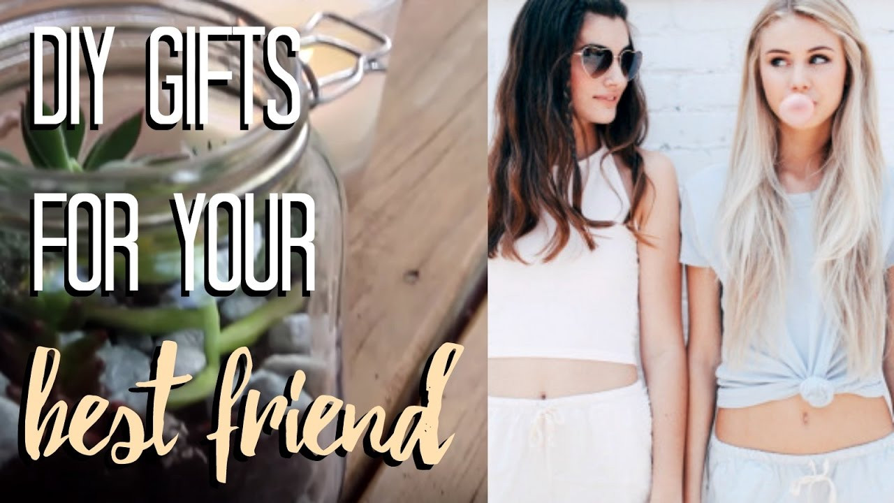 Best ideas about DIY Gifts For Your Best Friend . Save or Pin DIY Gifts for best friends Part 3 Easy Last Minute Now.