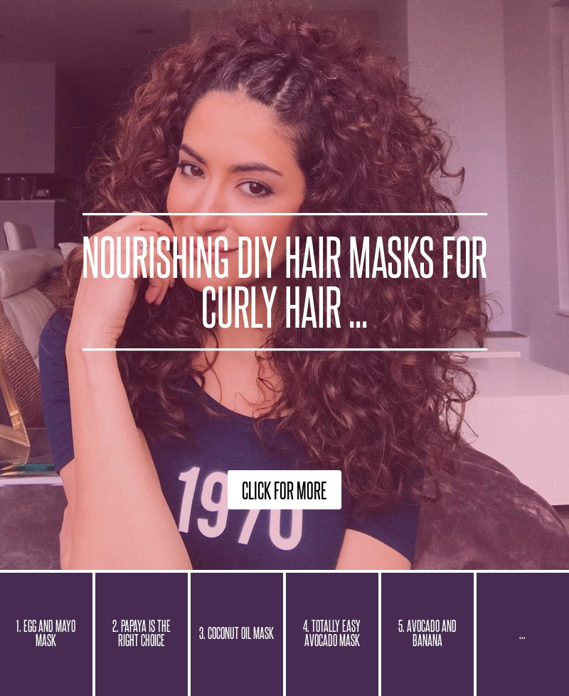 Best ideas about DIY Hair Masks For Curly Hair . Save or Pin Nourishing DIY Hair Masks for Curly Hair … Now.