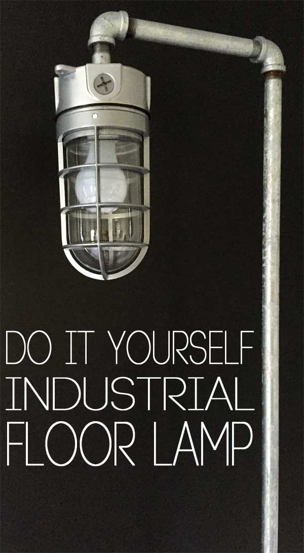 Best ideas about DIY Industrial Floor Lamp . Save or Pin DIY industrial floor lamp Now.