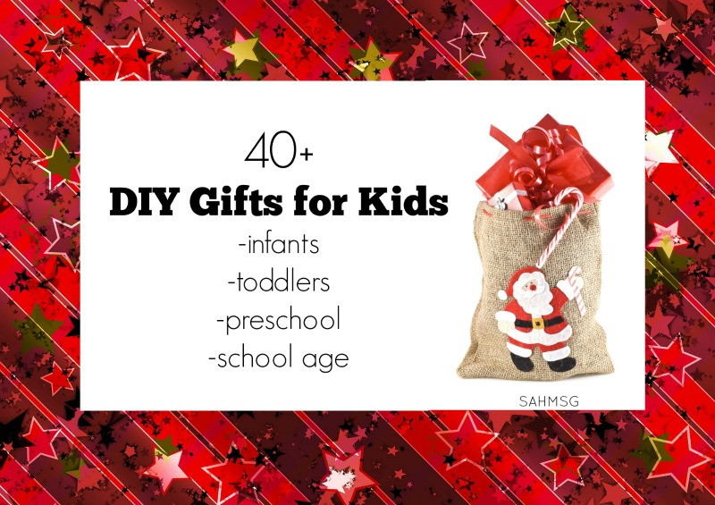 Best ideas about DIY Kids Gifts . Save or Pin 40 DIY Gifts for Kids Infants Toddlers Preschool Now.