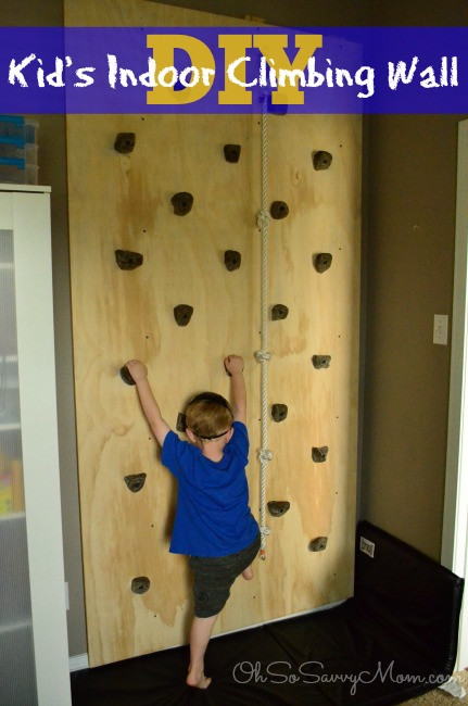 Best ideas about DIY Kids Rock Climbing Wall . Save or Pin How to build a DIY Kids Climbing Wall Oh So Savvy Mom Now.